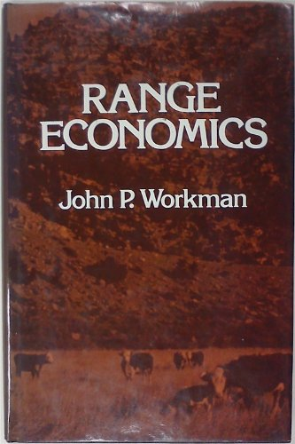 Range Economics [First Printing]: Workman, John P.