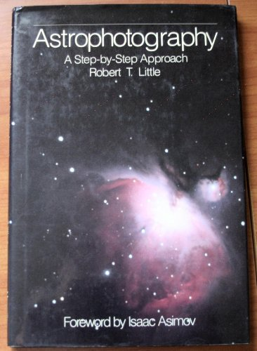 9780029489802: Astrophotography: A Step-By-Step Approach