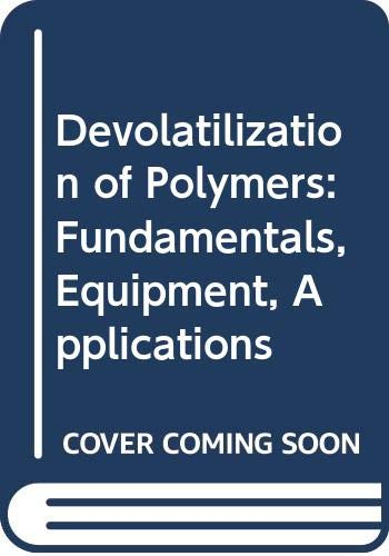 9780029491706: Devolatilization of Polymers: Fundamentals, Equipment, Applications