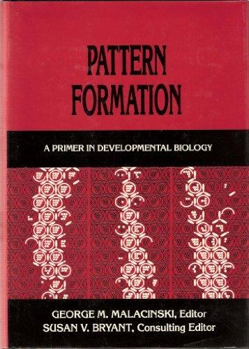 9780029494806: Pattern Formation: A Primer in Developmental Biology (v. 1) by George M. Malacinski (1984-10-04)