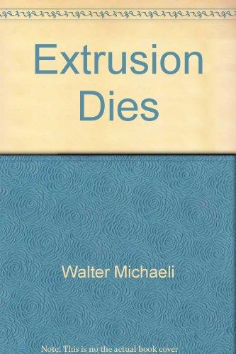 extrusion dies design and engineering computations: michaeli,walter