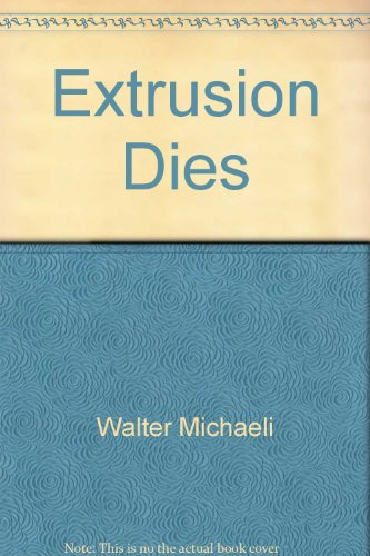 extrusion dies design and engineering computations: michaeli,walter