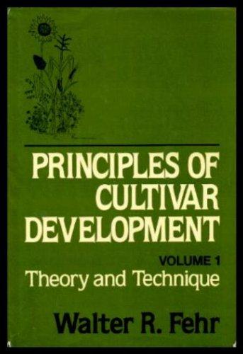Principles of Cultivar Development, Volume 1; Theory