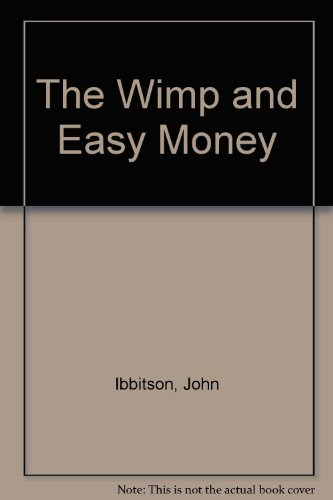 The Wimp and Easy Money: John Ibbitson