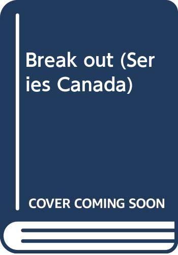 9780029535431: Break out (Series Canada)
