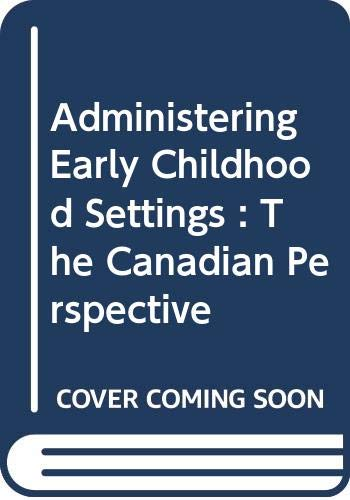 9780029542057: Administering Early Childhood Settings : The Canadian Perspective