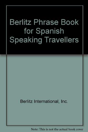 9780029654309: Berlitz Phrase Book for Spanish Speaking Travellers