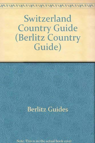 9780029699102: Switzerland Country Guide (Berlitz Country Guide)