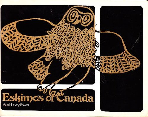 9780029702505: Eskimos of Canada (The Collier-Macmillan Canadian history program)