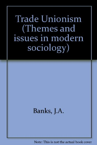 9780029721704: Trade Unionism (Themes and issues in modern sociology)