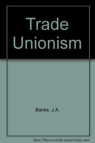 9780029721803: Trade Unionism