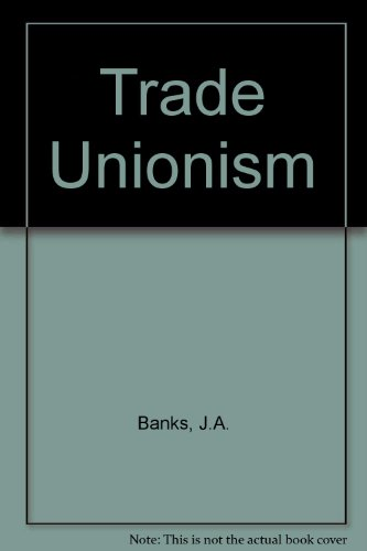 9780029721803: Trade Unionism (Themes and issues in modern sociology)