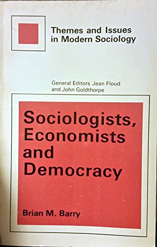 9780029723500: Sociologists, Economists and Democracy (Themes and issues in modern sociology)