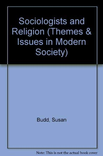 9780029724606: Sociologists and Religion (Themes & Issues in Modern Society)