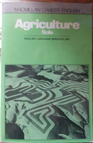 9780029736203: Agriculture: Book 1: Soils: Student's Book (Career English ESL ELT Series)