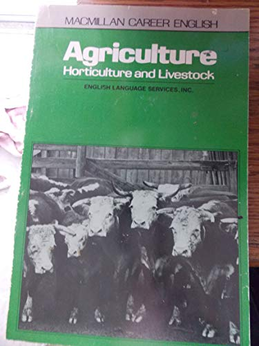 9780029736401: Agriculture: Book 3: Horticulture and Livestock: Student's Book (Career English ESL ELT Series)