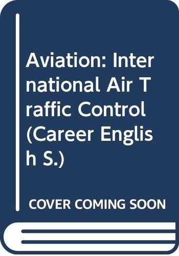 9780029737101: Aviation: International Air Traffic Control (Career English)