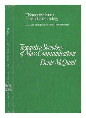 9780029748107: Towards a Sociology of Mass Communications (Themes & Issues in Modern Society)
