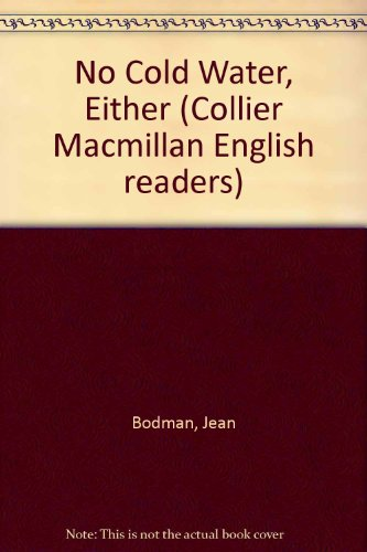 9780029750803: No Cold Water, Either (Collier Macmillan English readers)
