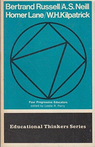 9780029751503: Bertrand Russell, A S Neill, Homer Lane, W H Kilpatrick: Four Progressive Educators