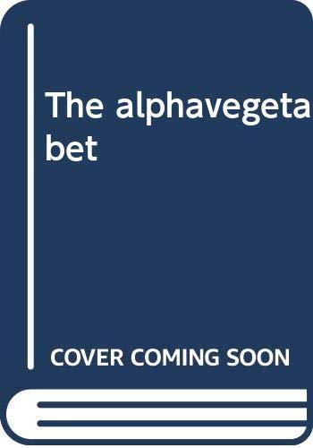 9780029767306: The alphavegetabet