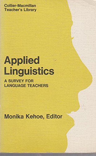 9780029774908: Applied Linguistics: A Survey for Language Teachers