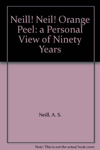 9780029776551: Neill! Neil! Orange Peel: a Personal View of Ninety Years