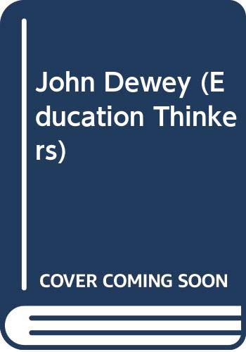9780029778203: John Dewey (Education Thinkers)