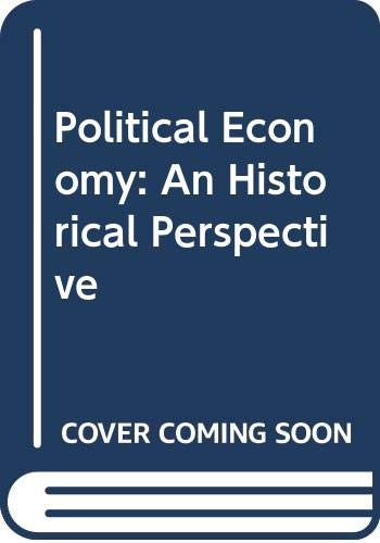 9780029780404: Political Economy: An Historical Perspective