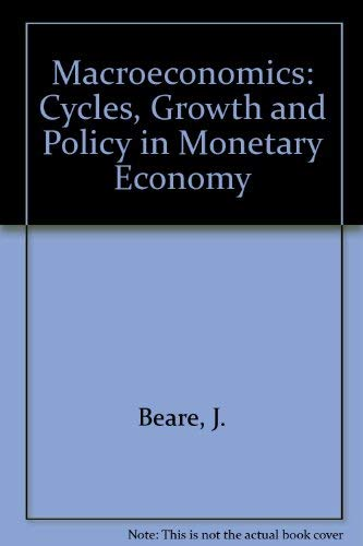 9780029785102: Macroeconomics: Cycles, Growth and Policy in Monetary Economy