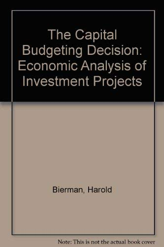 capital budgeting decisions are generally based on: