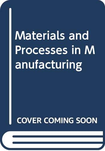 9780029787601: Materials and Processes in Manufacturing