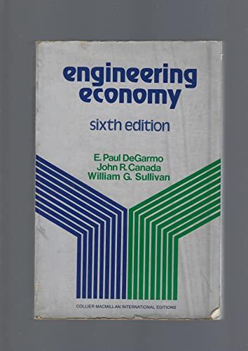 Engineering Economy (9780029787700) by DeGarmo, E Paul; Canada, John R