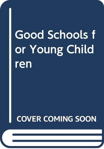 9780029788202: Good Schools for Young Children