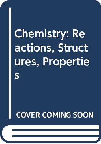 Chemistry: Reactions, Structures, Properties (0029788900) by Dillard, Clyde R.; Goldberg, David E.
