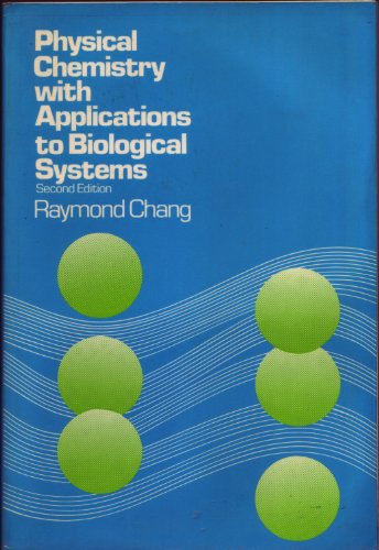 9780029793701: Physical Chemistry with Applications to Biological Systems