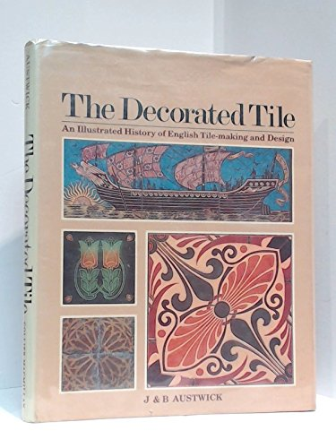 9780029901007: The Decorated Tile: An Illustrated History of English Tile-Making and Design