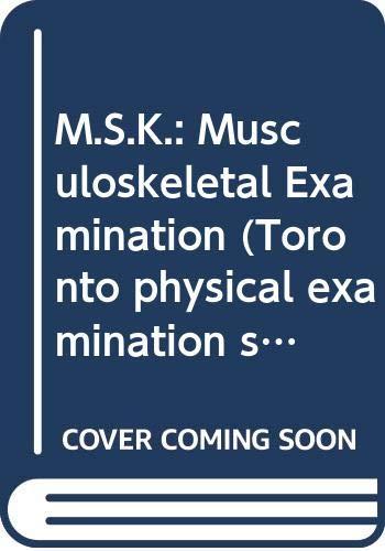 9780029913703: M.S.K.: Musculoskeletal Examination (Toronto physical examination series)