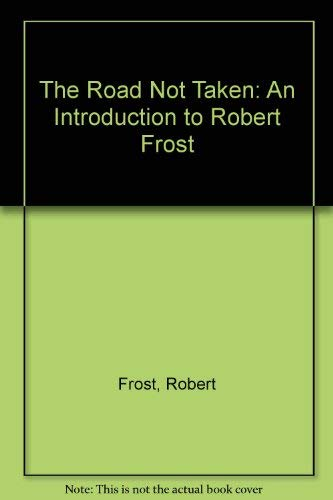 9780030000737: The Road Not Taken: An Introduction to Robert Frost