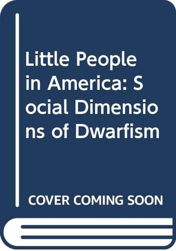 9780030001185: Little People in America: Social Dimensions of Dwarfism