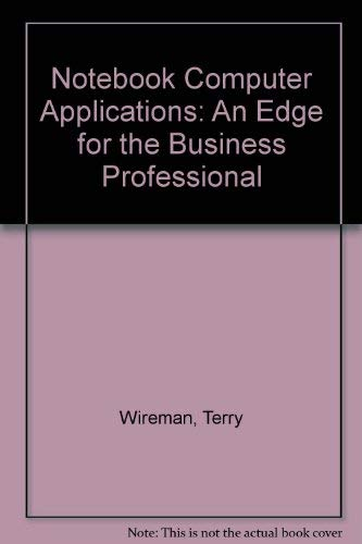 9780030001840: Notebook Computer Applications: An Edge for the Business Professional