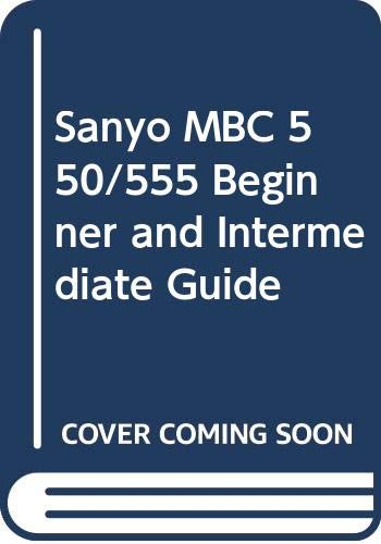 9780030001871: Sanyo MBC 550/555 Beginner and Intermediate Guide (CBS computer books)