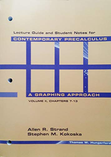 9780030002182: LECTURE GUIDE AND STUDENT NOTES FOR CONTEMPORARY PRECALCULUS A Graphic Approach - Vol. 2 - Chapters 7-13
