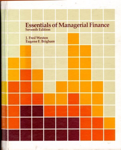 Essentials of Managerial Finance (The Dryden Press: J. Fred Weston,