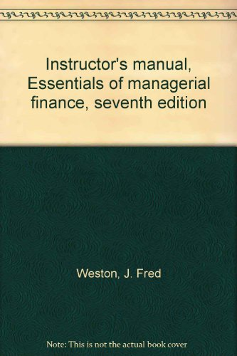 9780030002281: Instructor's manual, Essentials of managerial finance, seventh edition