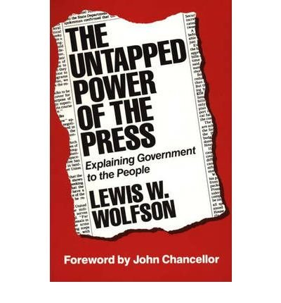 9780030003097: The Untapped Power of the Press: Explaining Government to the People