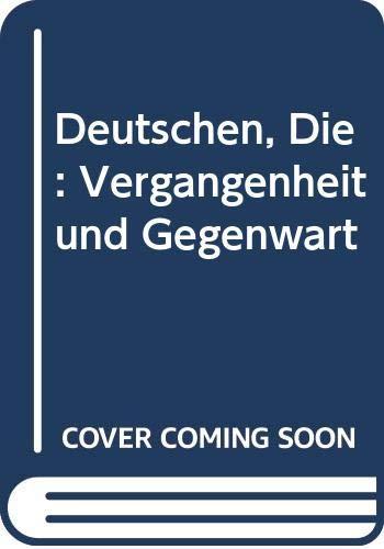 9780030003677: Deutschen, Die: Vergangenheit und Gegenwart