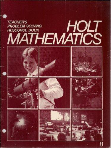 Teacher's Problem-Solving Resource Book - Holt Mathematics (0030004098) by Eugene D. Nichols; Paul A. Anderson; Francis M. Fennell; Frances Flournoy; Sylvia A. Hoffman; John Schluep; Leonard Simon