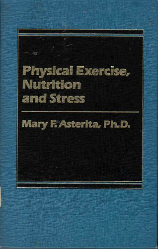 9780030004681: Physical Exercise, Nutrition and Stress