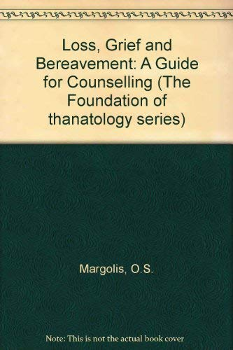 9780030004896: Loss, Grief, and Bereavement: A Guide for Counseling [Foundation of Thanatology Series]